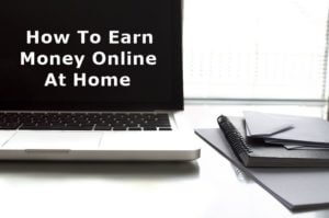 Best way to earn money online using your Laptop in 2020 from home?